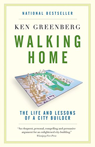 9780307358158: Walking Home: The Life and Lessons of a City Builder