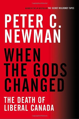 9780307358264: When the Gods Changed: The Death of Liberal Canada