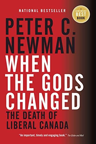9780307358271: When the Gods Changed: The Death of Liberal Canada