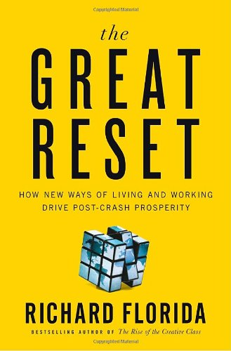 9780307358295: The Great Reset: How New Ways of Living and Working Drive Post-Crash Prosperity