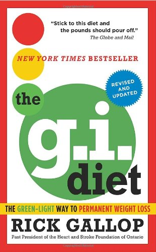 9780307358325: The G.I. Diet, Revised: The Green-Light Way to Permanent Weight Loss: Revised and Updated