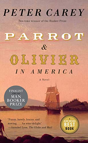 9780307358356: [Parrot and Olivier in America] [by: Peter Carey]