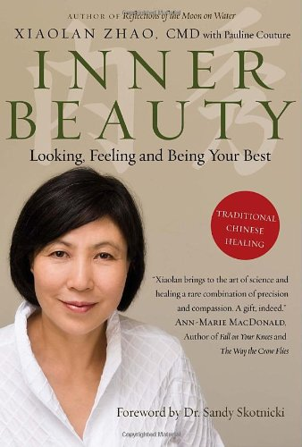 9780307358806: Inner Beauty: Looking, Feeling and Being Your Best Through Traditional Chinese Healing