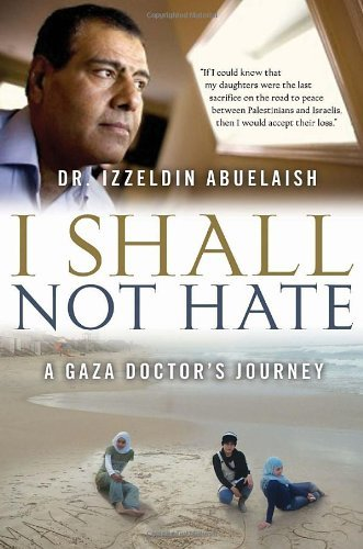 9780307358882: I Shall Not Hate: A Gaza Doctor's Journey