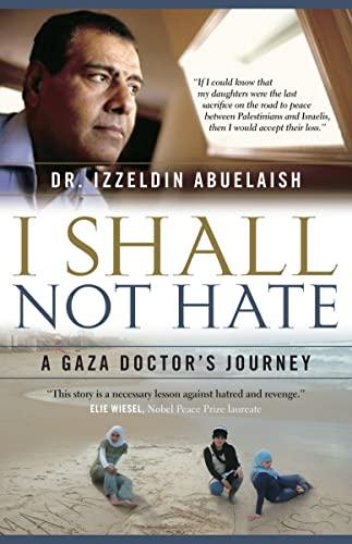 9780307358899: I Shall Not Hate: A Gaza Doctor's Journey