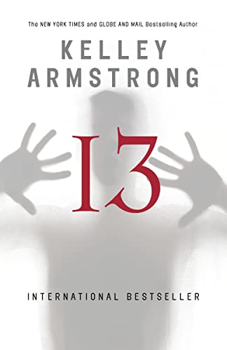 Thirteen: A Women of the Otherworld Novel (The Women of the Otherworld Series) (0307359050) by Kelley Armstrong
