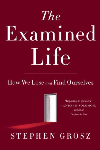 9780307359100: The Examined Life: How We Lose and Find Ourselves