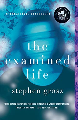9780307359117: The Examined Life: How We Lose and Find Ourselves