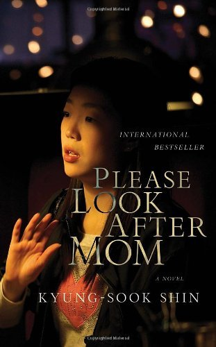9780307359193: PLEASE LOOK AFTER MOM By Shin, Kyung-Sook (Author) Hardcover on 05-Apr-2011