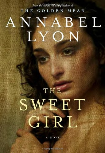 The Sweet Girl: A Novel