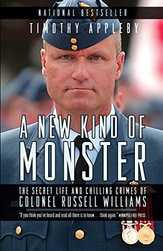 9780307359513: A New Kind of Monster: The Secret Life and Chilling Crimes of Colonel Russell Williams