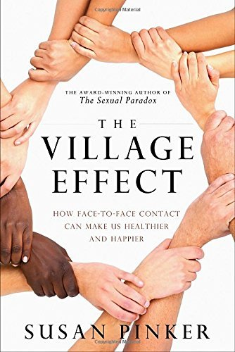 9780307359537: The Village Effect: How Face-to-Face Contact Can Make Us Healthier and Happier