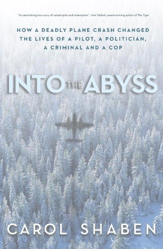 9780307360229: Into the Abyss: How a Deadly Plane Crash Changed the Lives of a Pilot, a Politician, a Criminal and a Cop