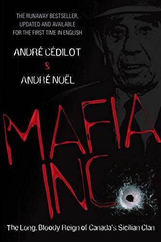 9780307360403: Mafia Inc.: The Long, Bloody Reign of Canada's Sicilian Clan