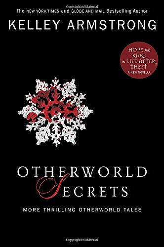 9780307360465: Otherworld Secrets: More Thrilling Otherworld Tales (The Women of the Otherworld Series)
