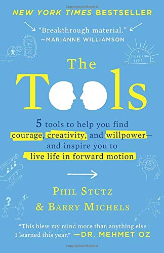 9780307360939: The Tools: Transform Your Problems into Courage, Confidence, and Creativity