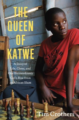 9780307361004: The Queen of Katwe: A Story of Life, Chess, and One Extraordinary Girl's Rise from an African Slum
