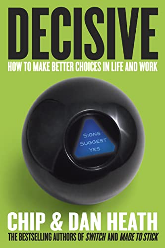 9780307361134: [(Decisive: How to Make Better Choices in Life and Work )] [Author: Chip Heath] [Mar-2013]