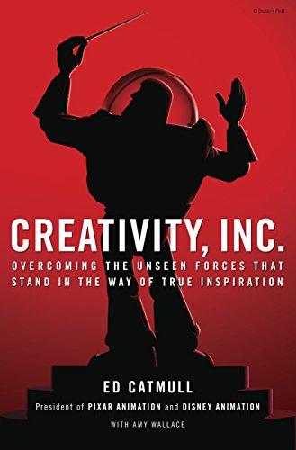 9780307361172: Creativity, Inc.: Overcoming the Unseen Forces That Stand in the Way of True Inspiration