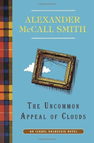 9780307361882: The Uncommon Appeal of Clouds: An Isabel Dalhousie Novel (9) (The Isabel Dalhousie Series)