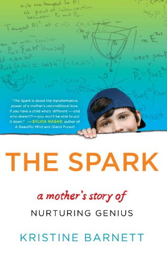 9780307362797: The Spark: A Mother's Story of Nurturing Genius