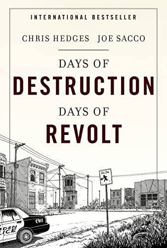 Days of Destruction, Days of Revolt (030736299X) by Chris Hedges; Joe Sacco
