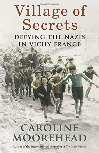 9780307363084: Village of Secrets: Defying the Nazis in Vichy France