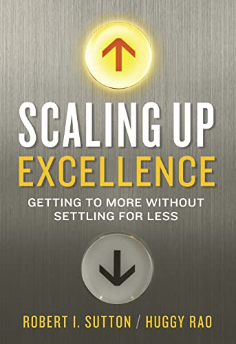 9780307363428: Scaling Up Excellence: Getting to More Without Settling For Less