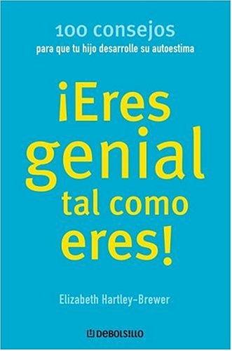 Eres genial como eres / hijo: 100 consejos para que tu hijo desarrolle su autoestima (Spanish ...