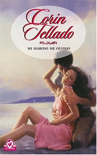 Mi marido me olvid? (Coleccion Cisne) (Spanish: Tellado, Corin