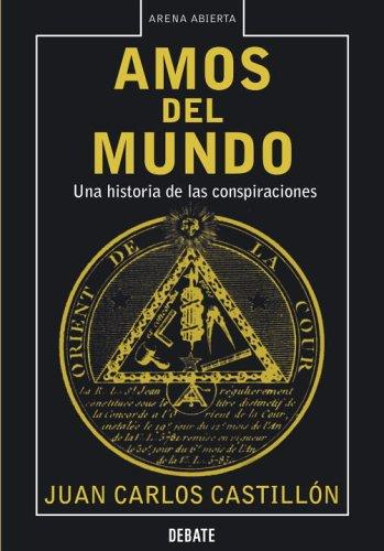 Los amos del mundo: Una historia de: Castillon, Juan Carlos