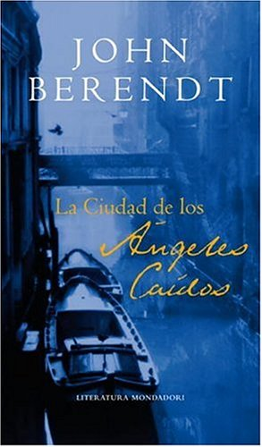 9780307376602: La Ciudad De Los Angeles Caidos/The City of Falling Angels (Literatura Mondadori)