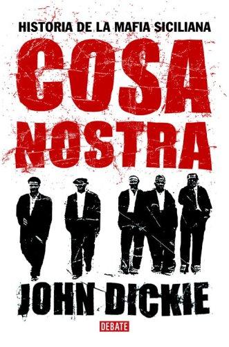 9780307376664: Cosa Nostra: Historia de la Mafia siciliana (Spanish Edition)