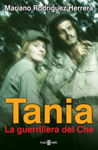 9780307376688: Tania, La Guerrillera Del Che/ Tania the Warrior of Che