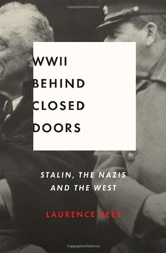 9780307377302: World War II Behind Closed Doors: Stalin, the Nazis and the West