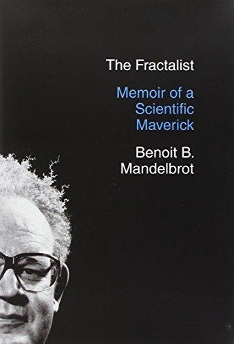 The Fractalist; Memoir of a Scientific Maverick: Mandelbrot, Benoit B.