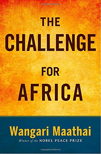 The Challenge for Africa: Wangari Maathai