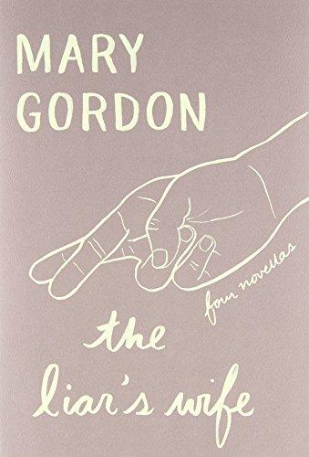The Liar's Wife: Four Novellas: Gordon, Mary
