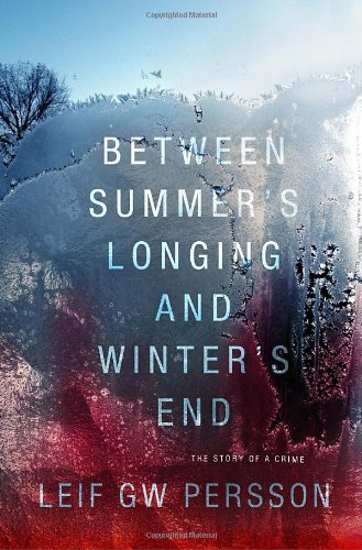 Between Summer's Longing and Winter's End: Persson, Leif G. W.