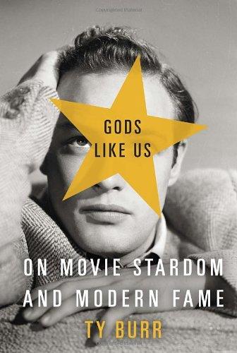 9780307377661: Gods Like Us: On Movie Stardom and Modern Fame