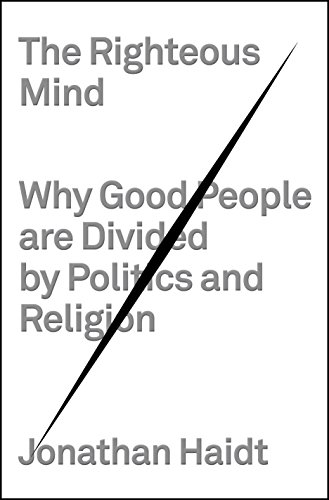 9780307377906: The Righteous Mind: Why Good People Are Divided by Politics and Religion