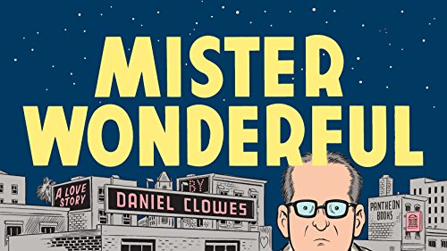 Mister Wonderful: A Love Story (Pantheon Graphic Novels): Clowes, Daniel
