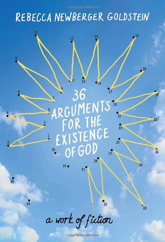 36 Arguments for the Existence of God: A Work of Fiction (Signed First Edition): Rebecca Newberger ...
