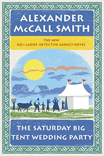 9780307378392: The Saturday Big Tent Wedding Party: The New No. 1 Ladies' Detective Agency Novel