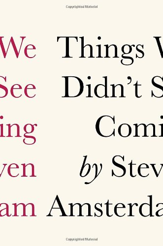 9780307378507: Things We Didn't See Coming
