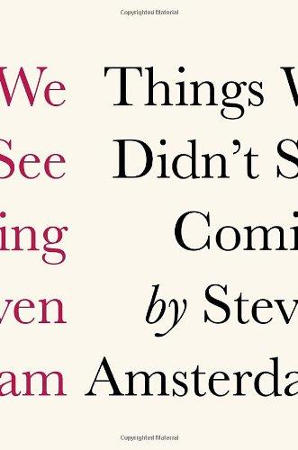 9780307378507: Things We Didn't See Coming