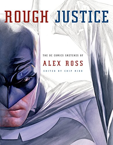 9780307378781: Rough Justice: The DC Comics Sketches of Alex Ross (Pantheon Graphic Novels)
