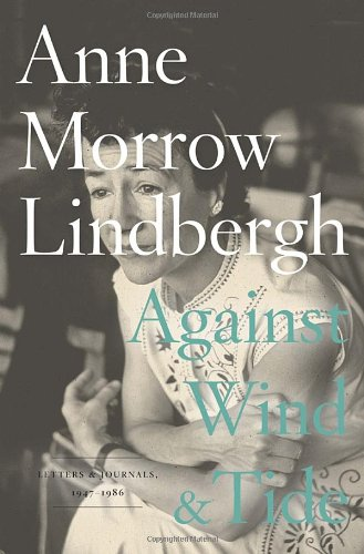 Against Wind and Tide: Letters and Journals,: Lindbergh, Anne Morrow;