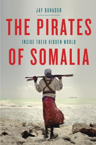 9780307379061: The Pirates of Somalia: Inside Their Hidden World