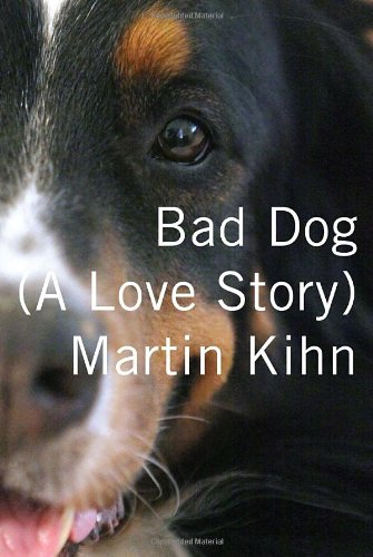 9780307379153: Bad Dog: A Love Story